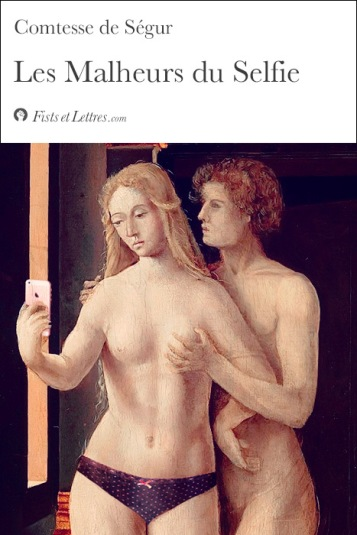 """""""Les Malheurs du Selfie"""", source et (C.) tumblr Fists et Lettres"""