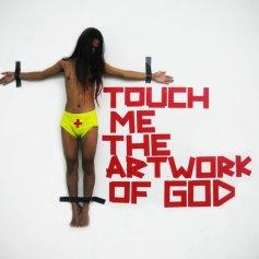 Andi Rharharha. Touch me the Artwork of God. 2011 © Andi Rharharha